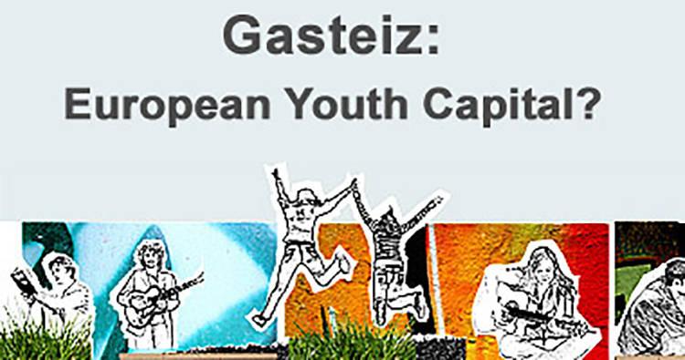 Gasteiz: Europako gazteria hiriburua? - Euskadiko Gazteriaren Kontseilua