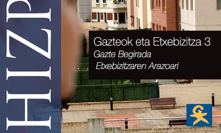 Gazte begirada Etxebizitza arazoari