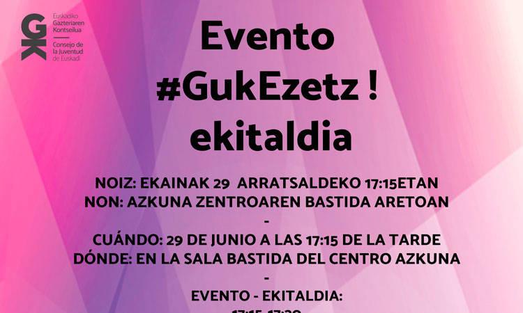 Ekainaren 29an #GukEzetz ekitaldira gonbidatu nahi zaitugu - EGK