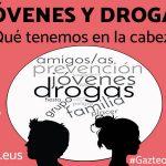 Jóvenes y drogas: ¿qué es lo que tenemos en la cabeza? - Consejo de la Juventud de Euskadi