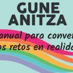Gune Anitza: Manual para convertir los retos en realidad