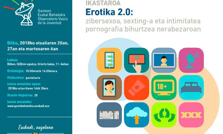 'Erotika 2.0: zibersexoa, sexting-a eta intimitatea pornografia bihurtzea nerabezaroan' ikastaroa - Gazteen Euskal Behatokia