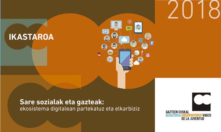 Sare sozialak eta gazteak: ekosistema digitalean partekatuz eta elkarbiziz