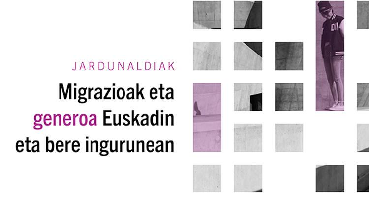 Migrazioak eta generoa Euskadin eta bere ingurunean