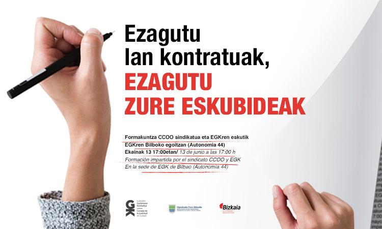 Ezagutu lan kontratuak, ezagutu zure eskubideak! Ekainak 13 Bilbon. Conoce los contratos laborales, ¡conoce tus derechos! 13 de junio Bilbao