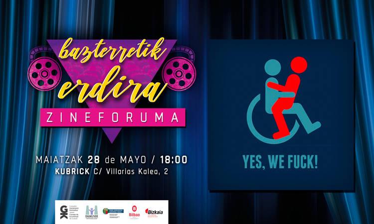 Yes, We Fuck! #BazterretikErdira zineforumeko bigarren filma. Yes, We Fuck! segunda película del cine fórum #BazterretikErdira - Euskadiko Gazteriaren Kontseilua (EGK)