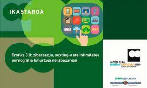 Erotika 3.0: zibersexua, sexting-a eta intimitatea pornografia bihurtzea nerabezaroan' ikastaroa