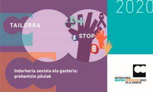 Indarkeria sexista eta gazteria: prebentzio pilulak' tailerra. Taller: 'Violencia sexista y juventud: píldoras de prevención'
