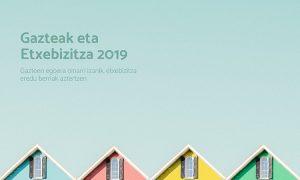 Gazteak eta Etxebizitza 2019 txostena argitaratu dugu - Euskadiko Gazteriaren Kontseilua (EGK)